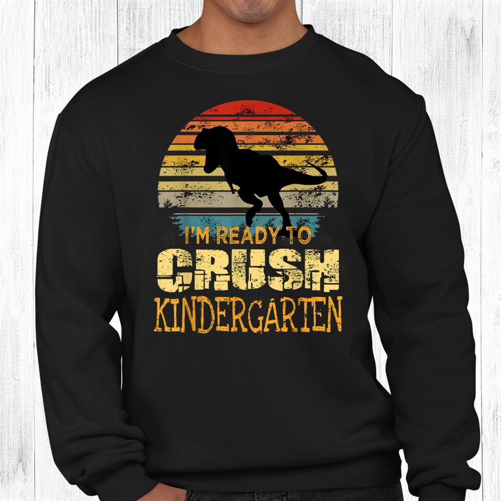 1st Day Of Kindergarten I'm Ready To Crush Dinosaur Boys Shirt