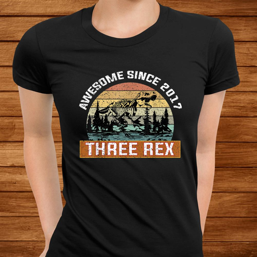 3 Years Oldrd Birthday T Rex Dinosaur Awesome Since017 Shirt