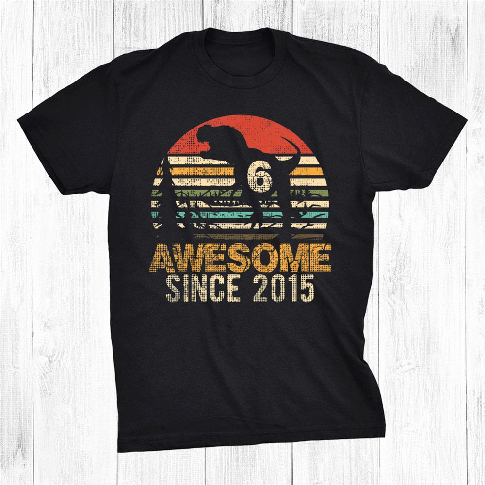 6th Birthday Dinosaur Year Old Boy Kids Awesome Since015 Shirt