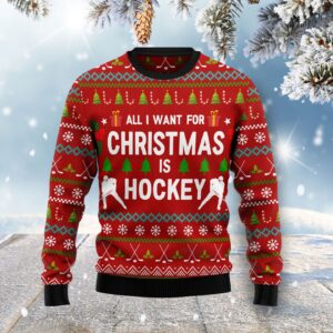 All I Want For Christmas Is Hockey Ugly Christmas Sweater