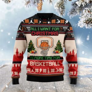 All I Want For Christmas Is More Time For Basketball Ugly Christmas Sweater