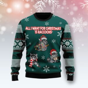 All I Want For Christmas Is Raccoons Ugly Christmas Sweater