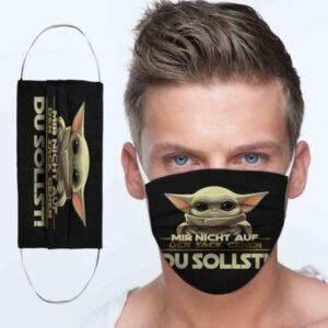 Baby Yoda Mir Nicht Auf Den Sack Gehen Du Sollst Cloth Face Mask