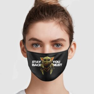 Baby Yoda Stay Back You Must Face Mask