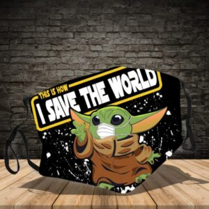 Baby Yoda This Is How I Save The World Cloth Face Mask