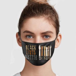 Black Lives Matter Be KindL4CK L1V35 M4773R Face Mask
