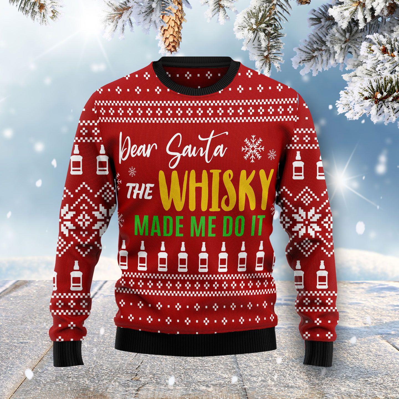 Dear Santa The Whisky Made Me Do It Ugly Christmas Sweater