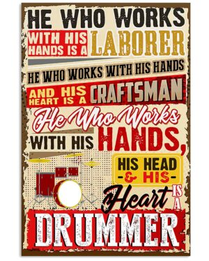 Drummer Works With His Hands His Head His Heart Poster