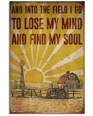 Farmer I Go To Lose My Mind And Find My Soul Poster