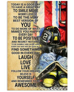 Firefighter Today Is A Good Day Poster