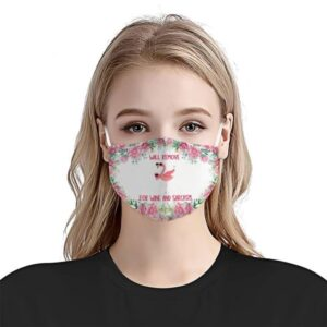 Flamingo Will Remove For Wine And Sarcasm Face Mask