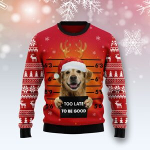 Golden Retriever Too Late To Be Good Ugly Christmas Sweater