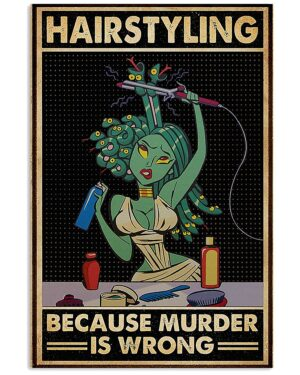 Hairdresser Hairstyling Because Murder Is Wrong Poster