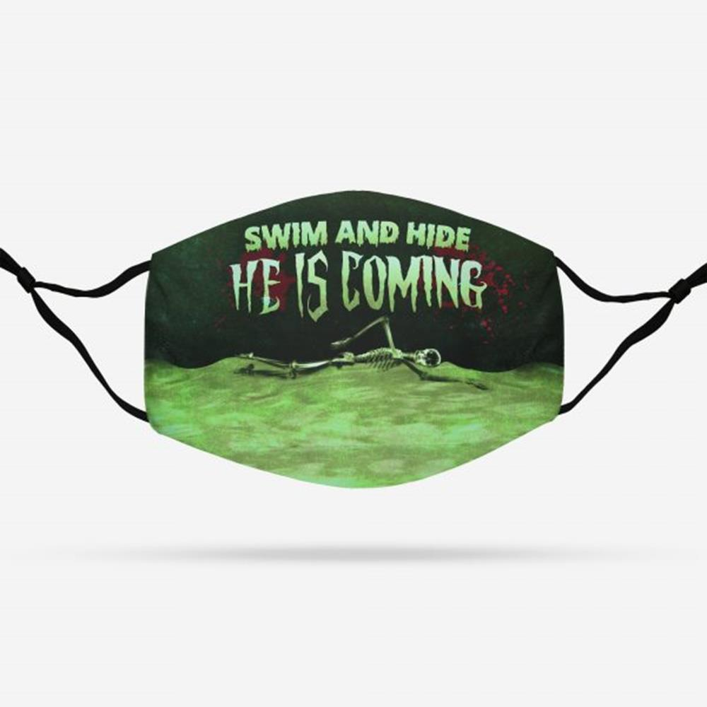 Halloween Swim And Hide He Is Coming Face Mask