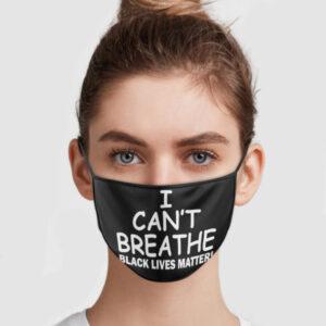 I Cant Breathe Black Lives Matter Face Mask