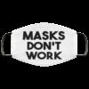 Mask Dont Work Face Mask 1