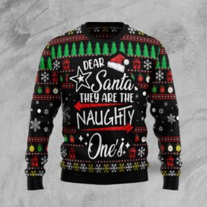 Merry Christmas Dear Santa They Are Naughty One's Ugly Christmas Sweater