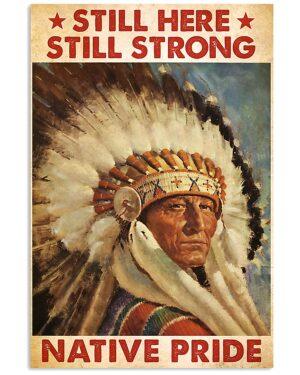 Native American Still Strong Native Pride Poster