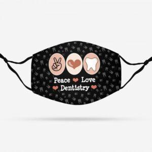 Peace Love Dental Hygiene Face Mask