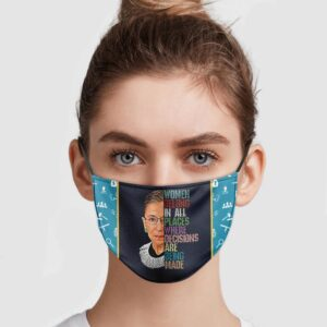 Ruth Bader Ginsburg Women Belong In All Places Where Decisions Are Being Made Face Mask