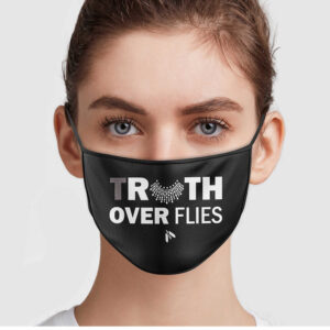 Truth Over Flies Face Mask
