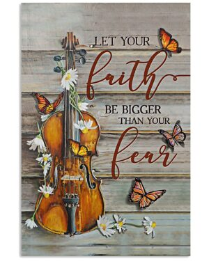 Violin Let Your Faith Be Bigger Than Your Fear Poster