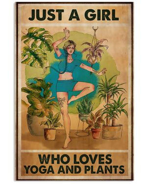 Yoga Just A Girl Who Loves Yoga And Plants Poster