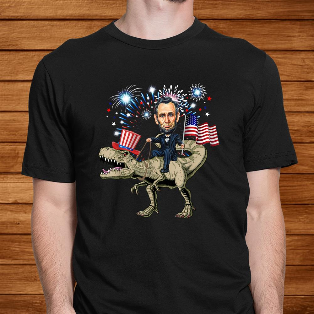 Abraham Lincoln Riding Dinosaur T Rexth Of July Shirt