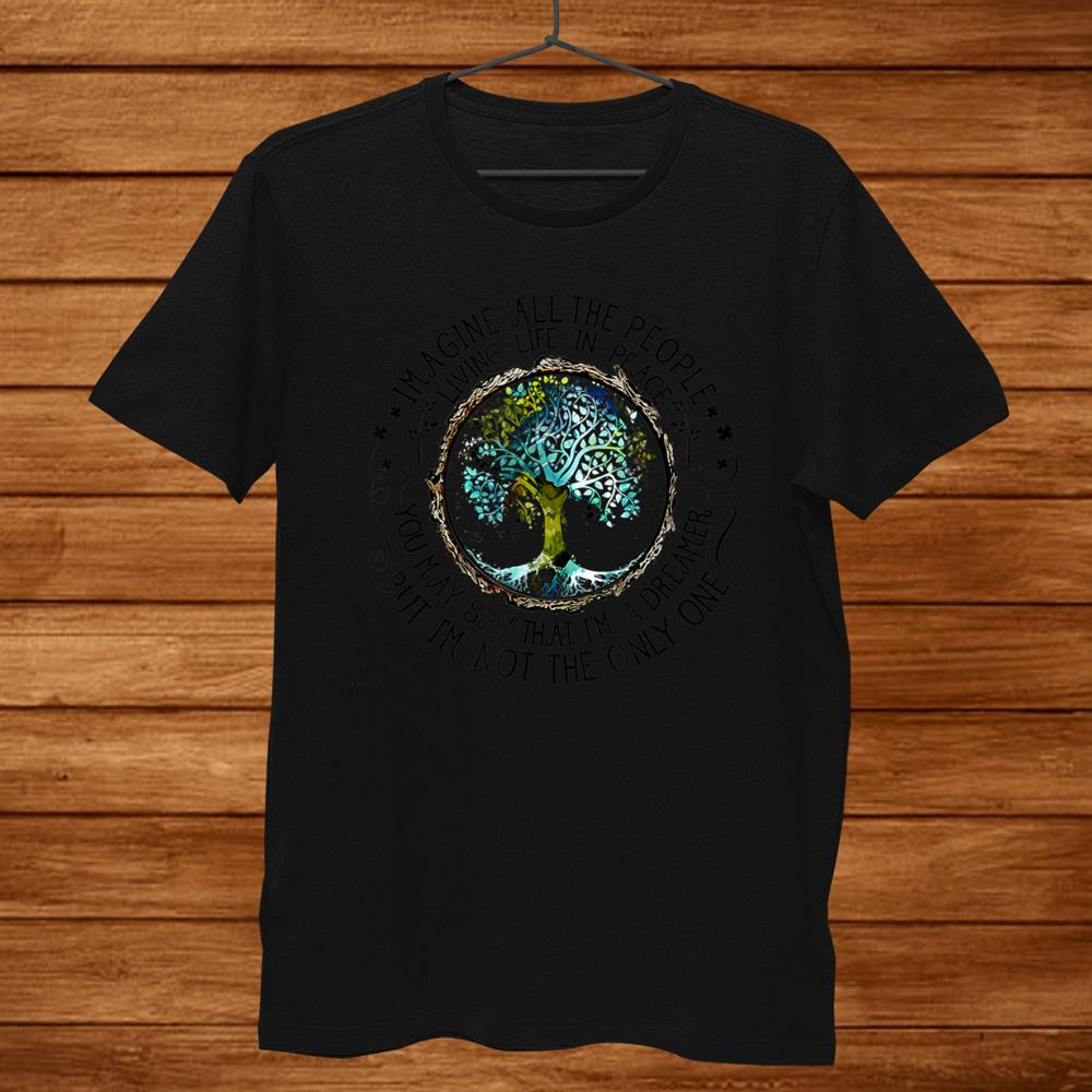 All The People Imagine Living Life In Peace Hippie Shirt