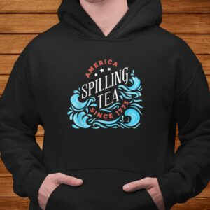 america spilling tea since 1773 funny 4th of july t shirt Men 4