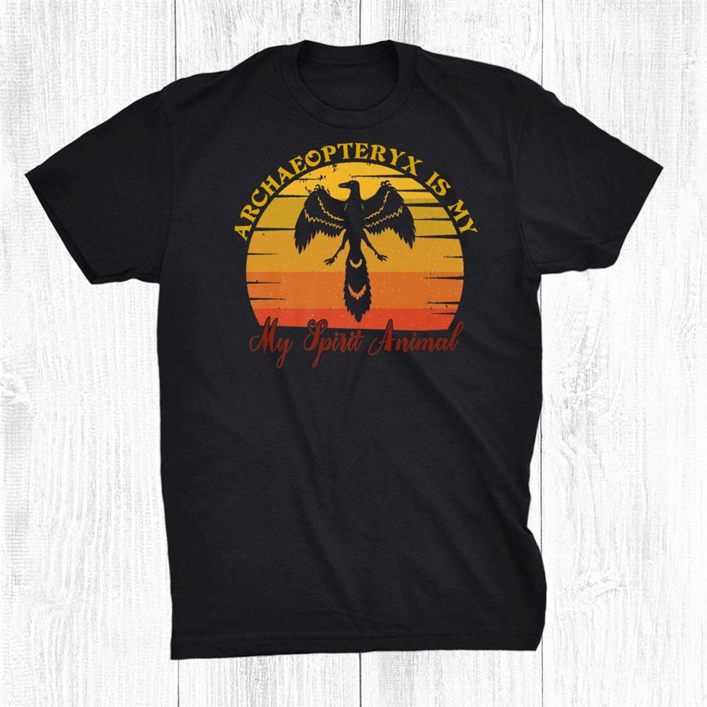 Archaeopteryx Dinosaur Is My Spirit Animal Funny Shirt