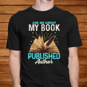 ask me about my book writer of novels gifts writers author t shirt Men 2