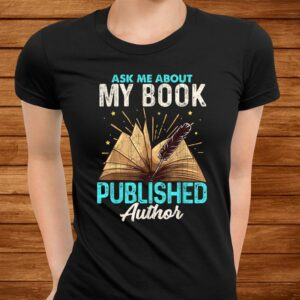 ask me about my book writer of novels gifts writers author t shirt Men 3