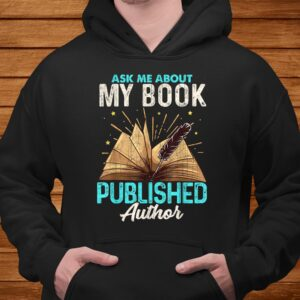 ask me about my book writer of novels gifts writers author t shirt Men 4