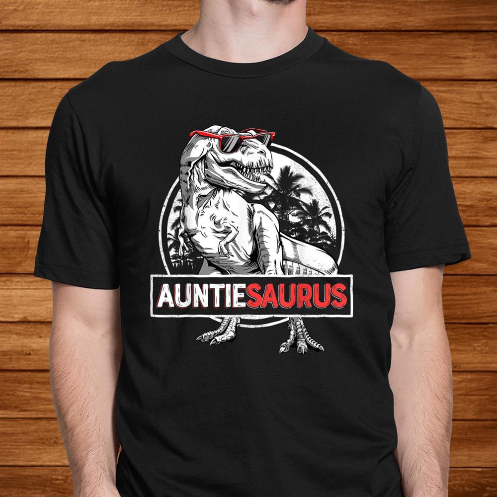 Auntiesaurus Shirt T Rex Auntie Saurus Dinosaur Women Aunt Men