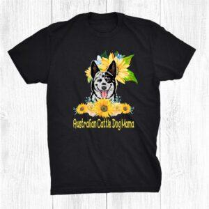 Australian Cattle Dog Mama Sunflower Australian Cattle Dog Shirt