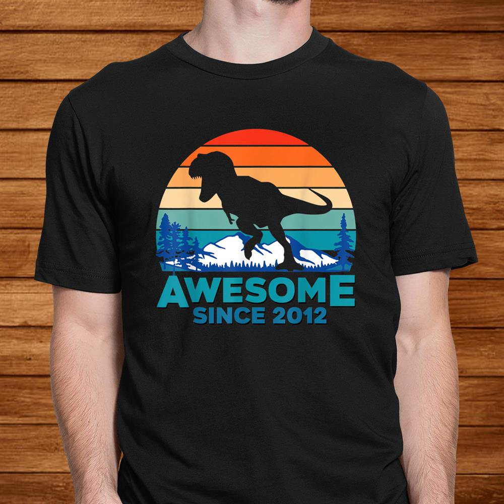 Awesome Since012 Shirt Years Old Dinosaur Shirt
