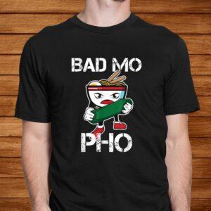 bad mo pho print funny vietnamese food pun t shirt Men 2