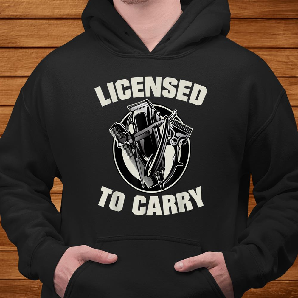 Barber Licensed To Carry Barber Gift Idea Shirt