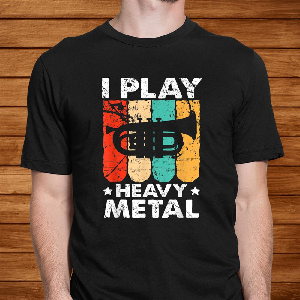 Baritone Euphonium I Play Heavy Metal Marching Band Shirt