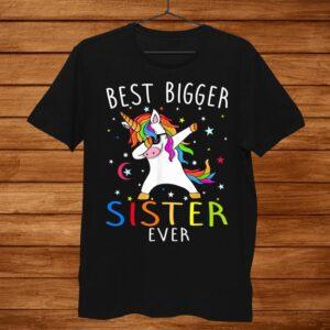 Best Bigger Sister Ever Unicorn Shirt