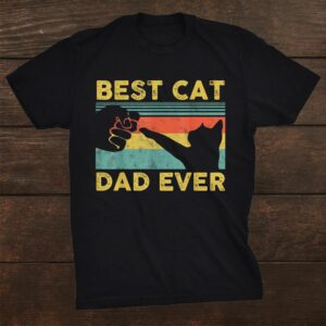Best Cat Dad Ever Tee Funny Cat Daddy Father Vintage Shirt