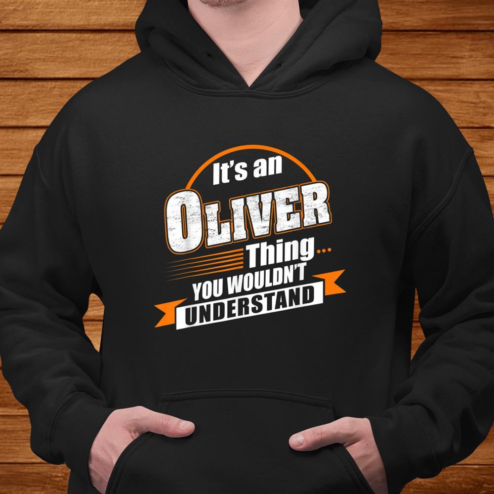 Best Gift For Oliver Oliver Named Shirt