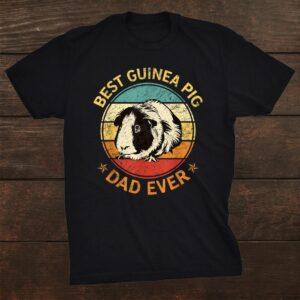 Best Guinea Pig Dad Ever Shirt Funny Guinea Pig Daddy Father Shirt