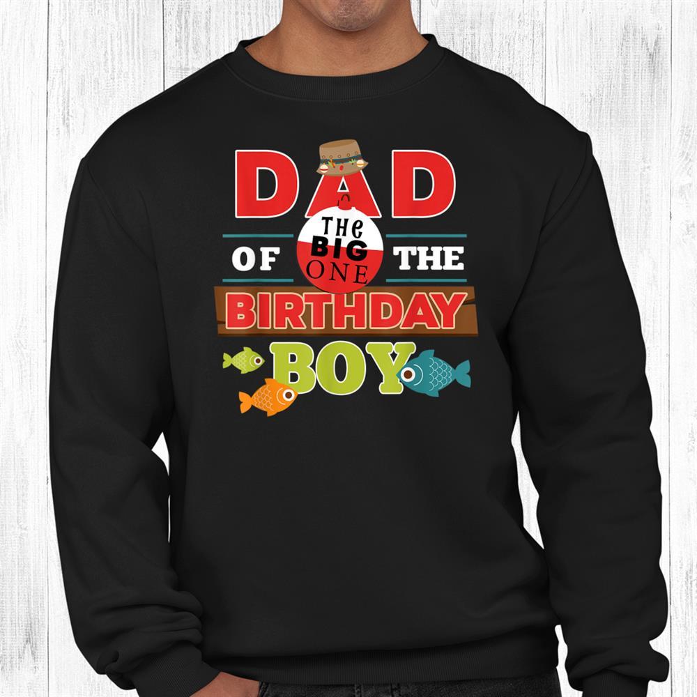Big One Fishing Theme Dad Of The Birthday Boy Shirt