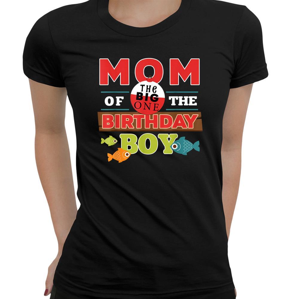 Big One Fishing Theme Mom Of The Birthday Boy Shirt
