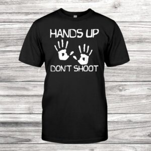 Black Lives Matter Hands Up Don't Shoot Shirt