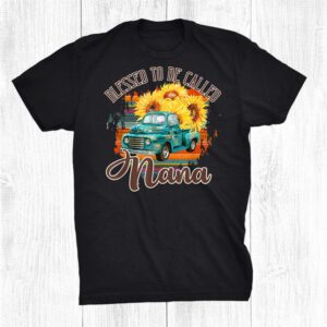 Blessed To Be Called Nana Grandma Sunflower Thanksgiving Shirt