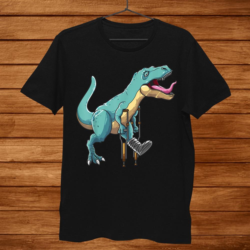 Broken Leg Dinosaur Cute Dino Bone Injury Funny Patient Shirt