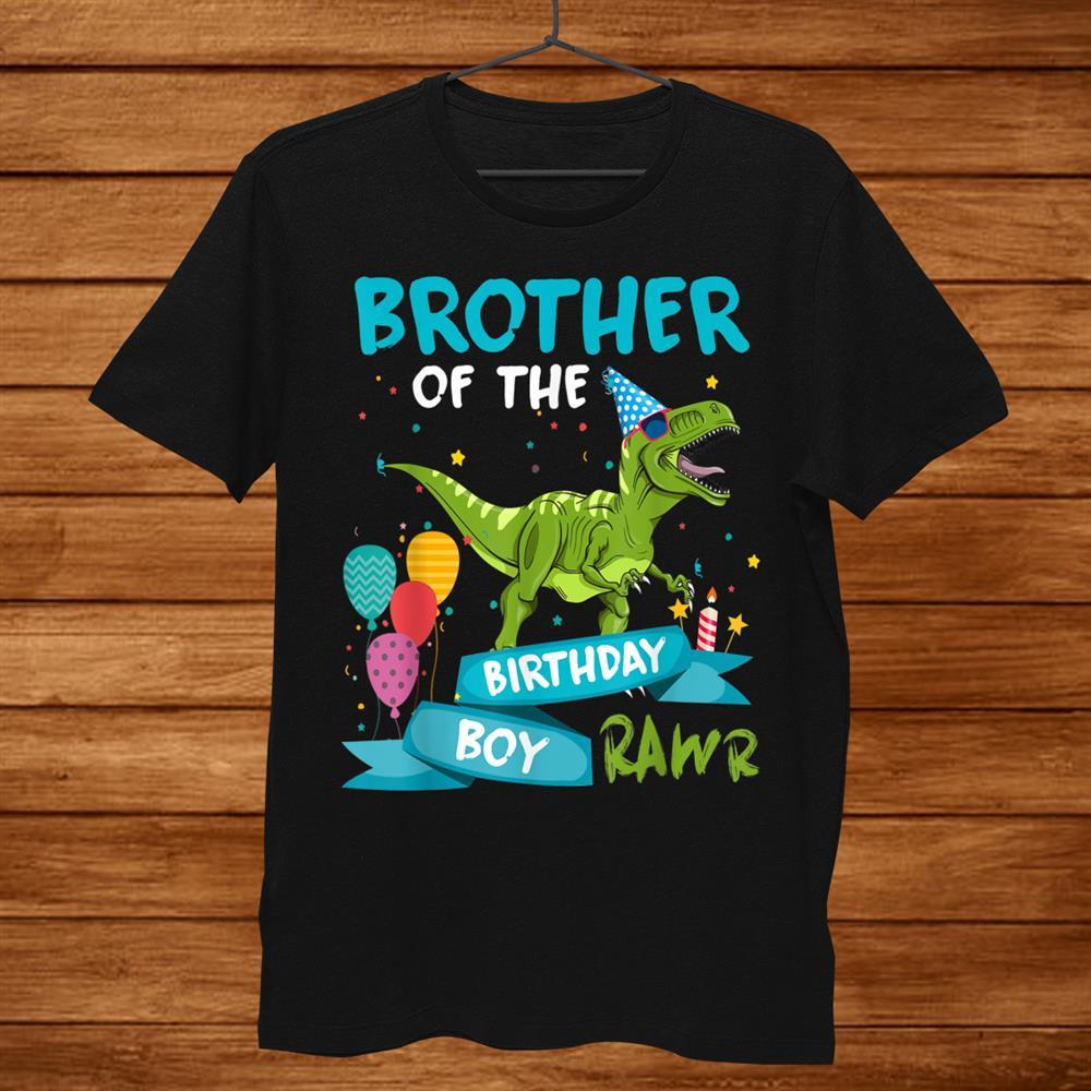 Brother Of The Birthday Boy T Rex Dinosaur Birthday Shirt